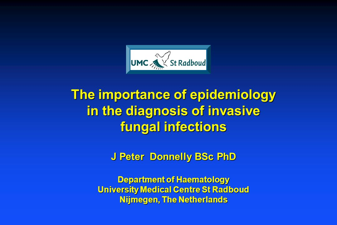 The importance of epidemiology in the diagnosis of invasive fungal infections