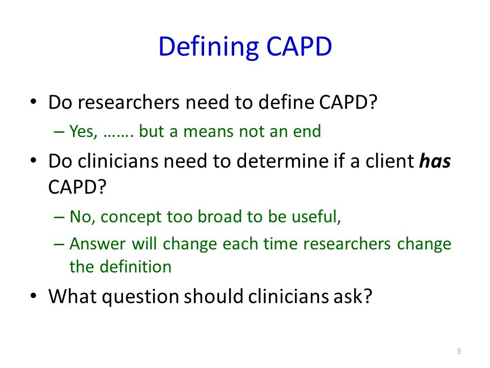 Defining CAPD Do researchers need to define CAPD