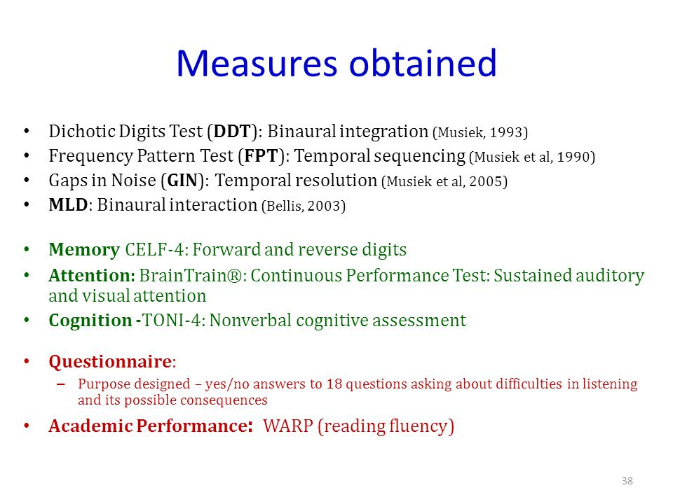 Measures obtained Dichotic Digits Test (DDT): Binaural integration (Musiek, 1993)