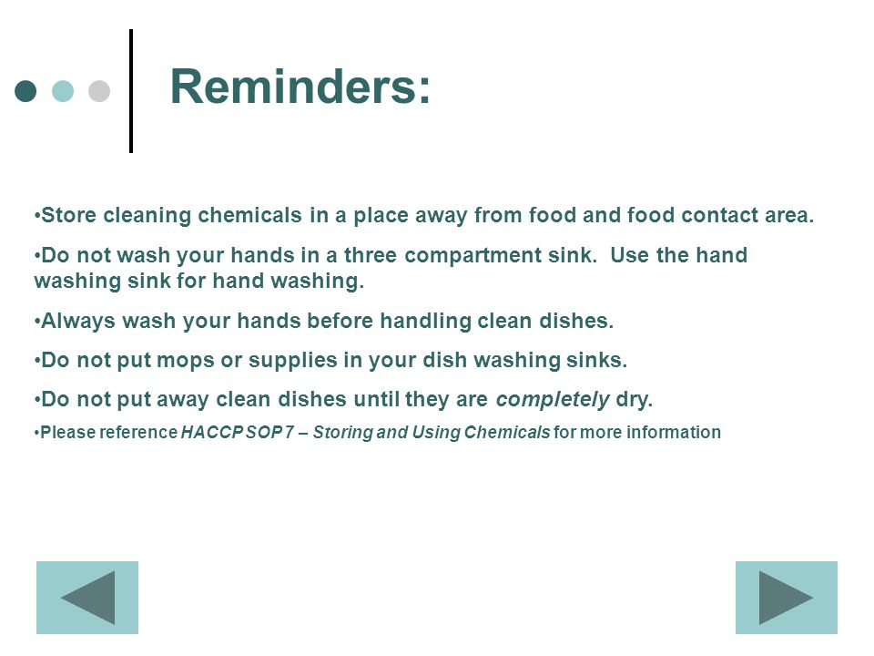 Reminders: Store cleaning chemicals in a place away from food and food contact area.