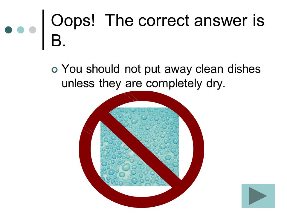 Oops! The correct answer is B.