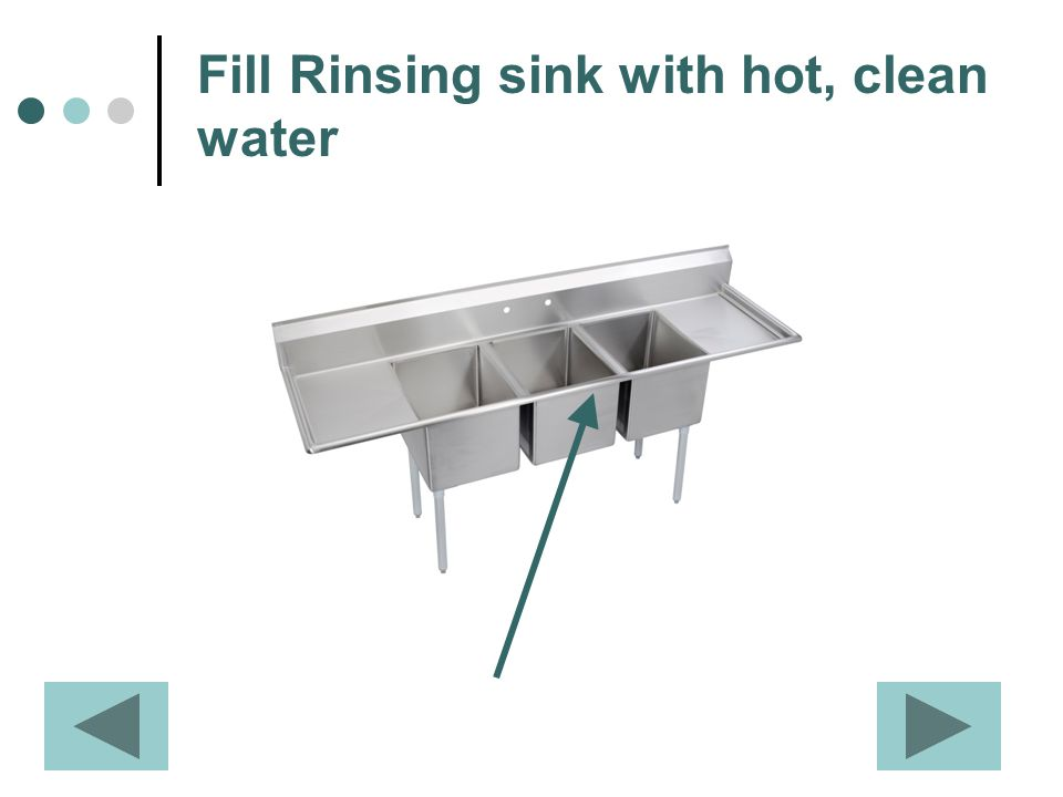 Fill Rinsing sink with hot, clean water