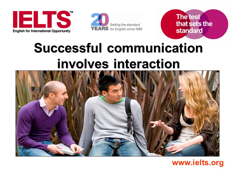 Successful communication involves interaction