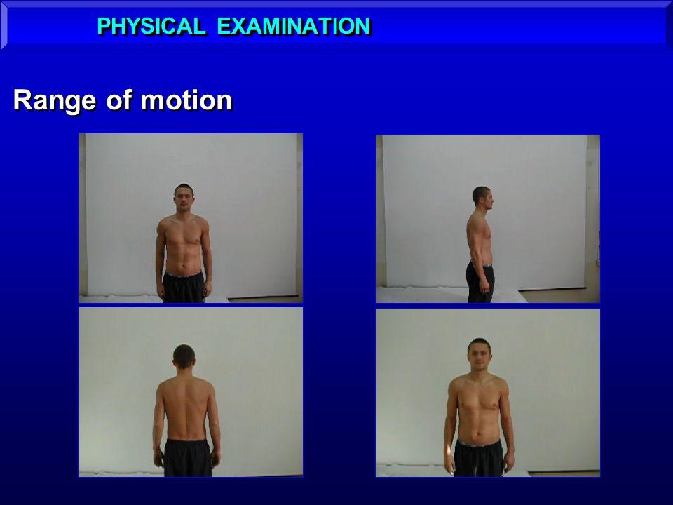 PHYSICAL EXAMINATION Range of motion