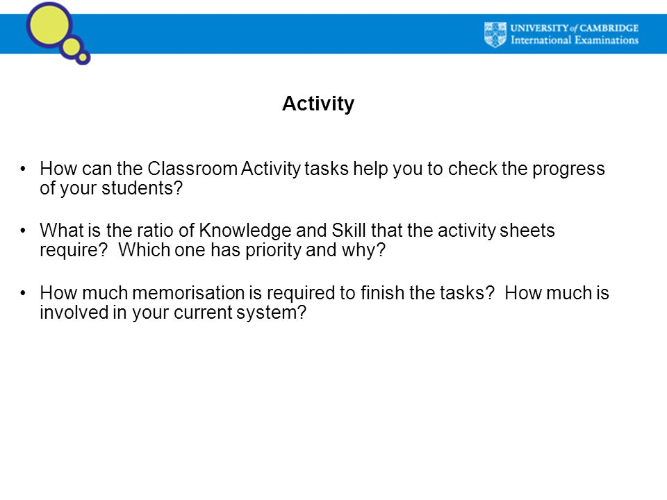 Activity How can the Classroom Activity tasks help you to check the progress of your students