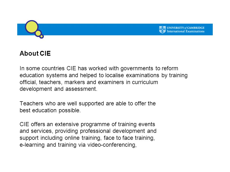 About CIE In some countries CIE has worked with governments to reform