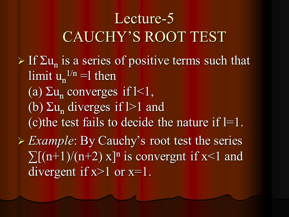 Lecture-5 CAUCHY'S ROOT TEST
