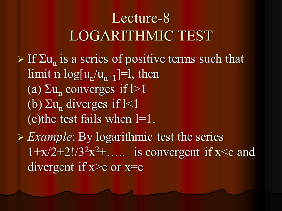 Lecture-8 LOGARITHMIC TEST