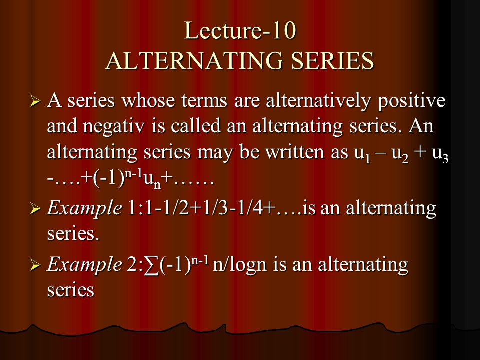 Lecture-10 ALTERNATING SERIES