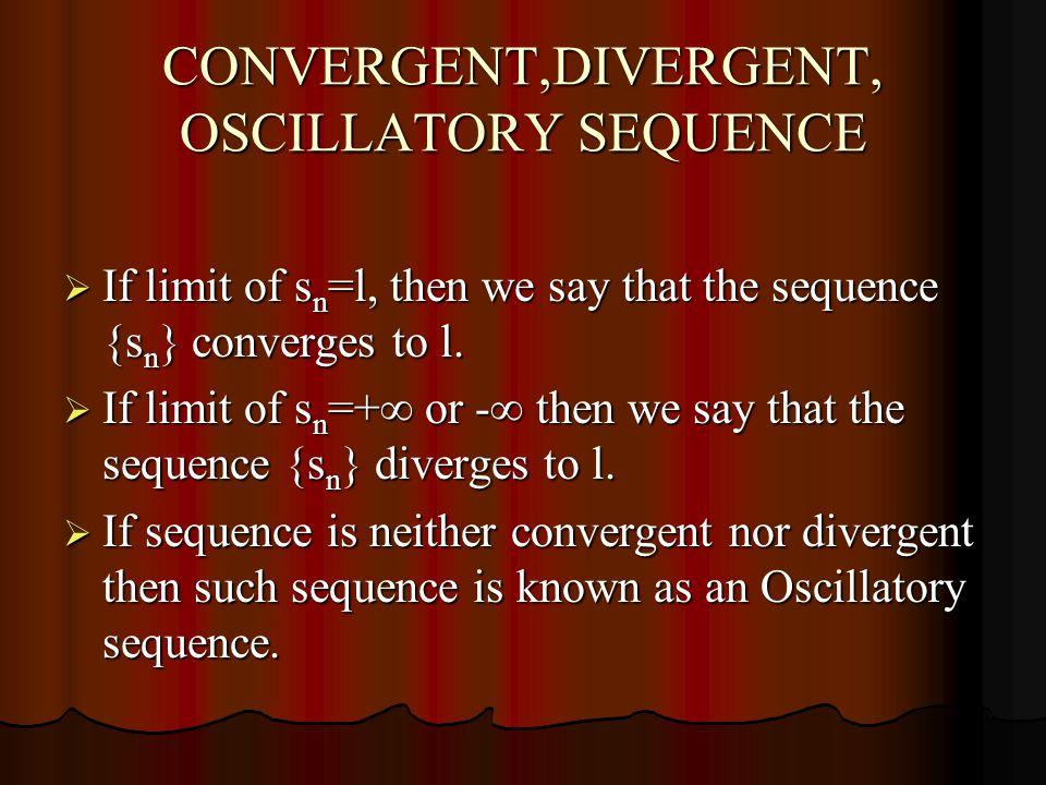 CONVERGENT,DIVERGENT, OSCILLATORY SEQUENCE