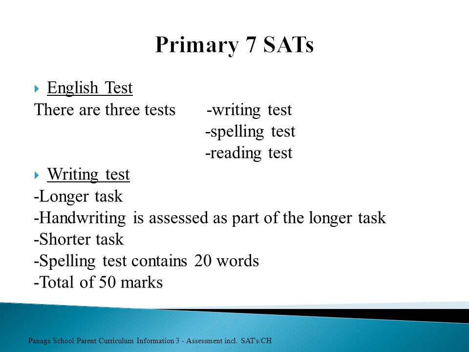 Primary 7 SATs English Test There are three tests -writing test