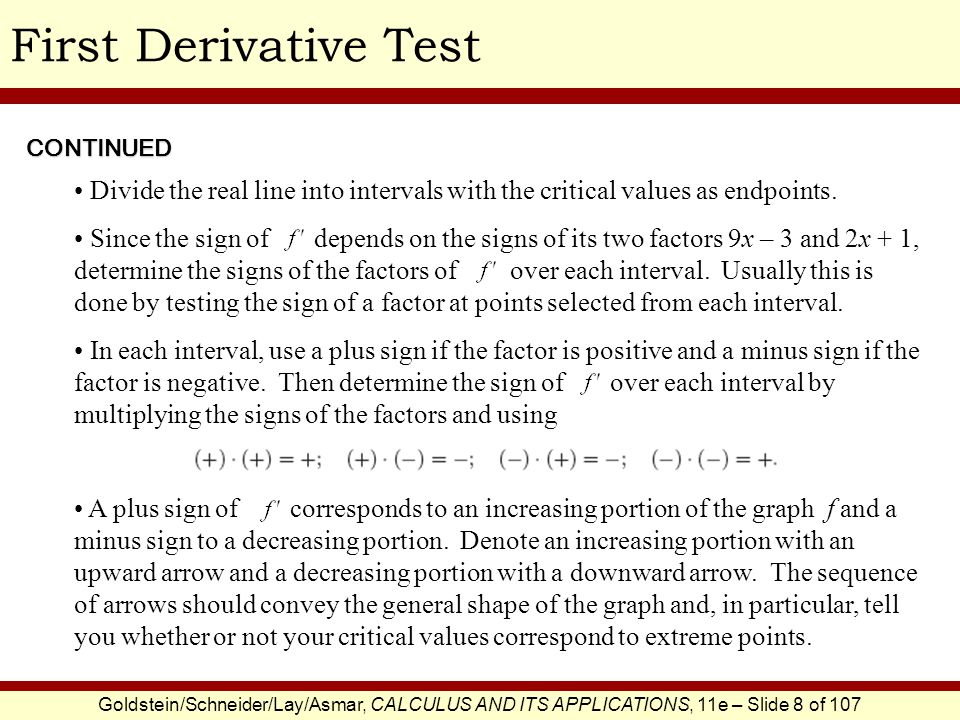 First Derivative Test CONTINUED. Divide the real line into intervals with the critical values as endpoints.