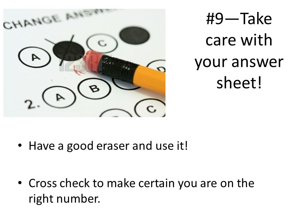 #9—Take care with your answer sheet!