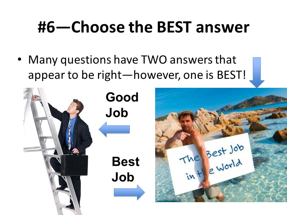 #6—Choose the BEST answer