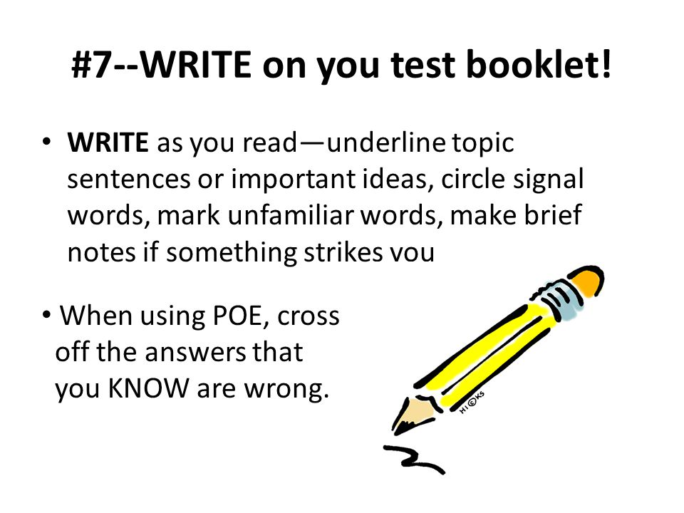 #7--WRITE on you test booklet!