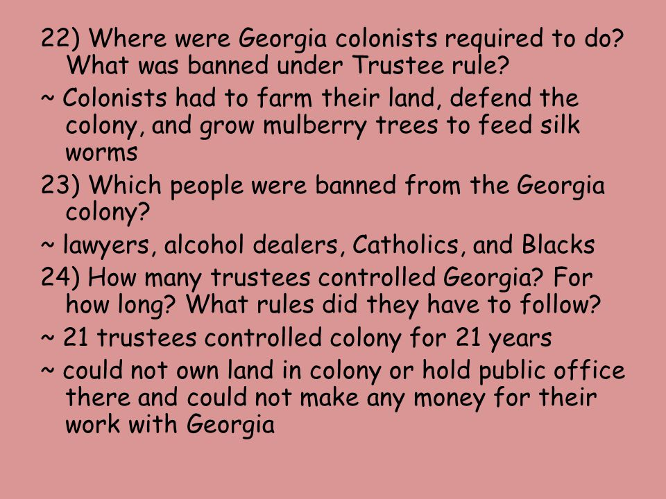 22) Where were Georgia colonists required to do