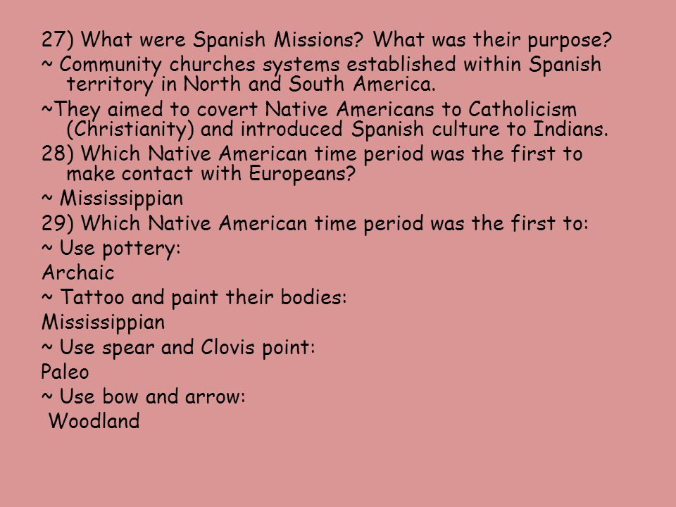 27) What were Spanish Missions. What was their purpose