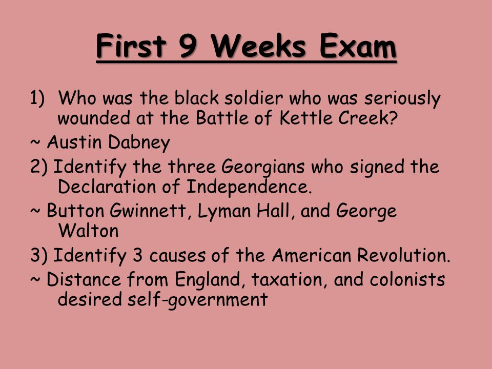 First 9 Weeks Exam Who was the black soldier who was seriously wounded at the Battle of Kettle Creek