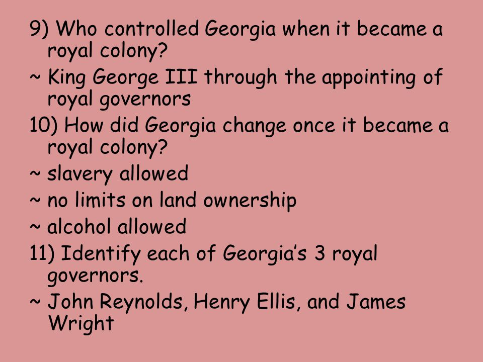 9) Who controlled Georgia when it became a royal colony