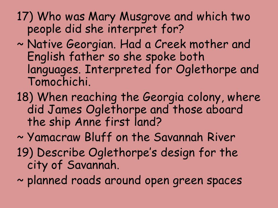 17) Who was Mary Musgrove and which two people did she interpret for