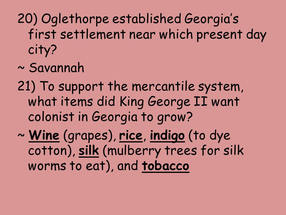 20) Oglethorpe established Georgia's first settlement near which present day city.