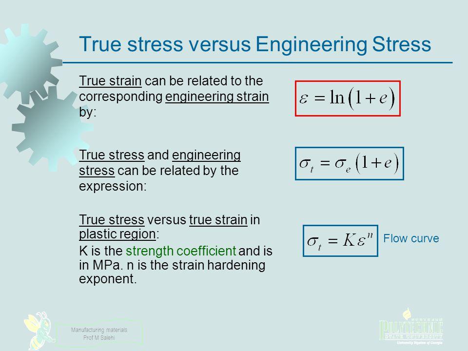 True stress versus Engineering Stress