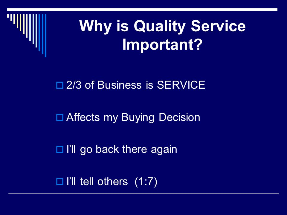 Why is Quality Service Important