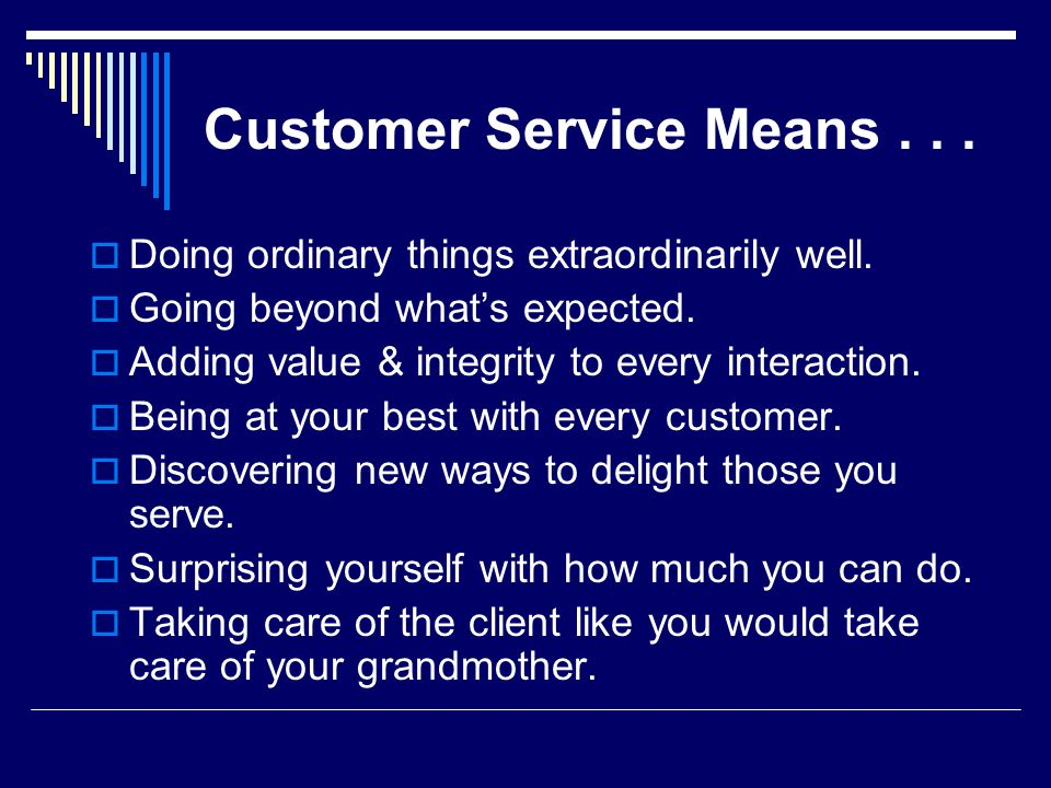 Customer Service Means . . .