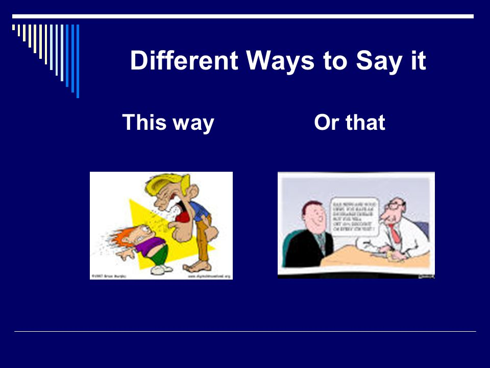 Different Ways to Say it