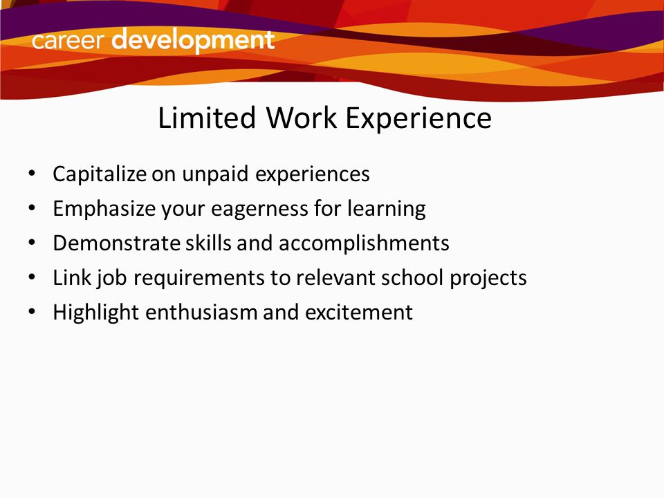 Limited Work Experience