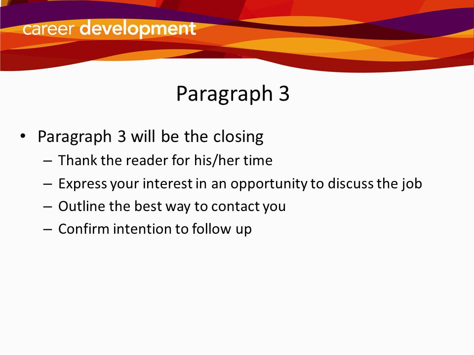 Paragraph 3 Paragraph 3 will be the closing