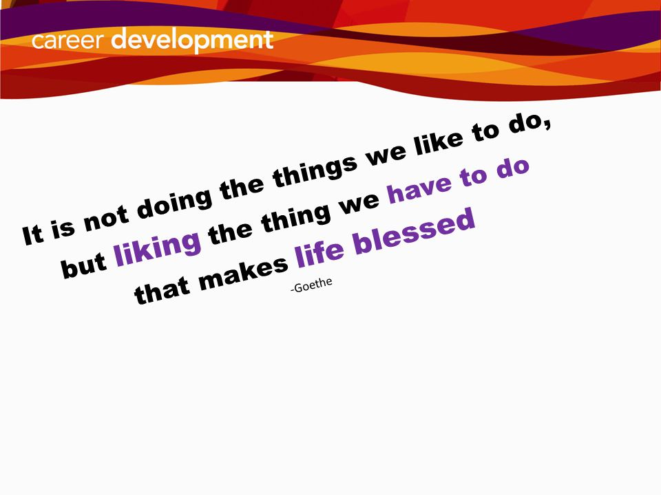 It is not doing the things we like to do,