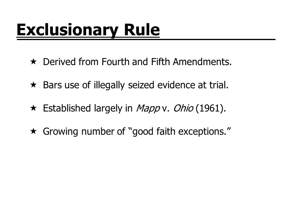Exclusionary Rule Derived from Fourth and Fifth Amendments.