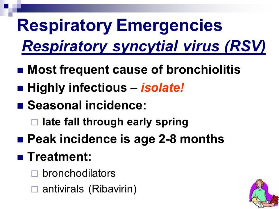 Respiratory Emergencies Respiratory syncytial virus (RSV)