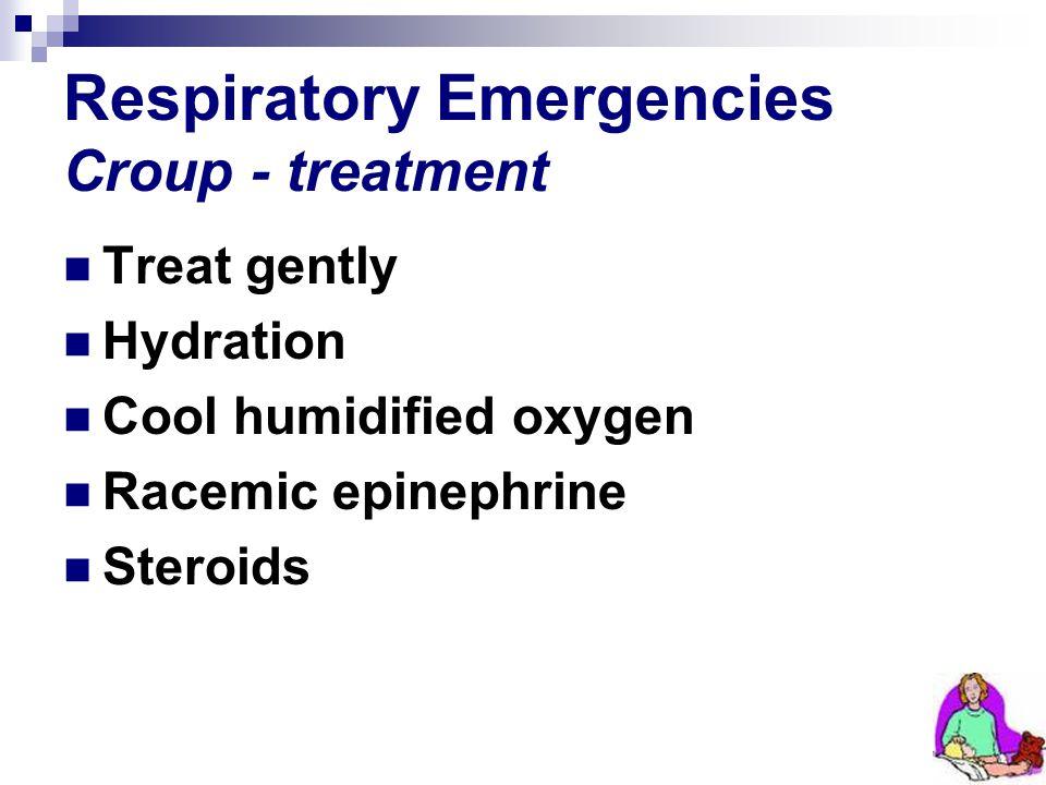 Respiratory Emergencies Croup - treatment
