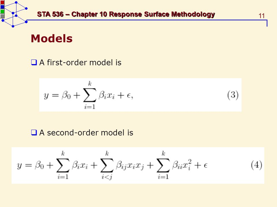 Models A first-order model is A second-order model is