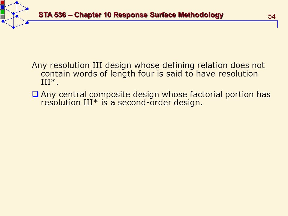 Any resolution III design whose defining relation does not contain words of length four is said to have resolution III*.