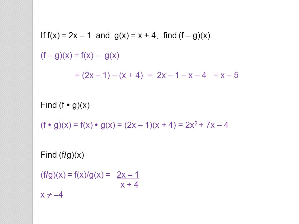 If f(x) = 2x – 1 and g(x) = x + 4, find (f – g)(x).