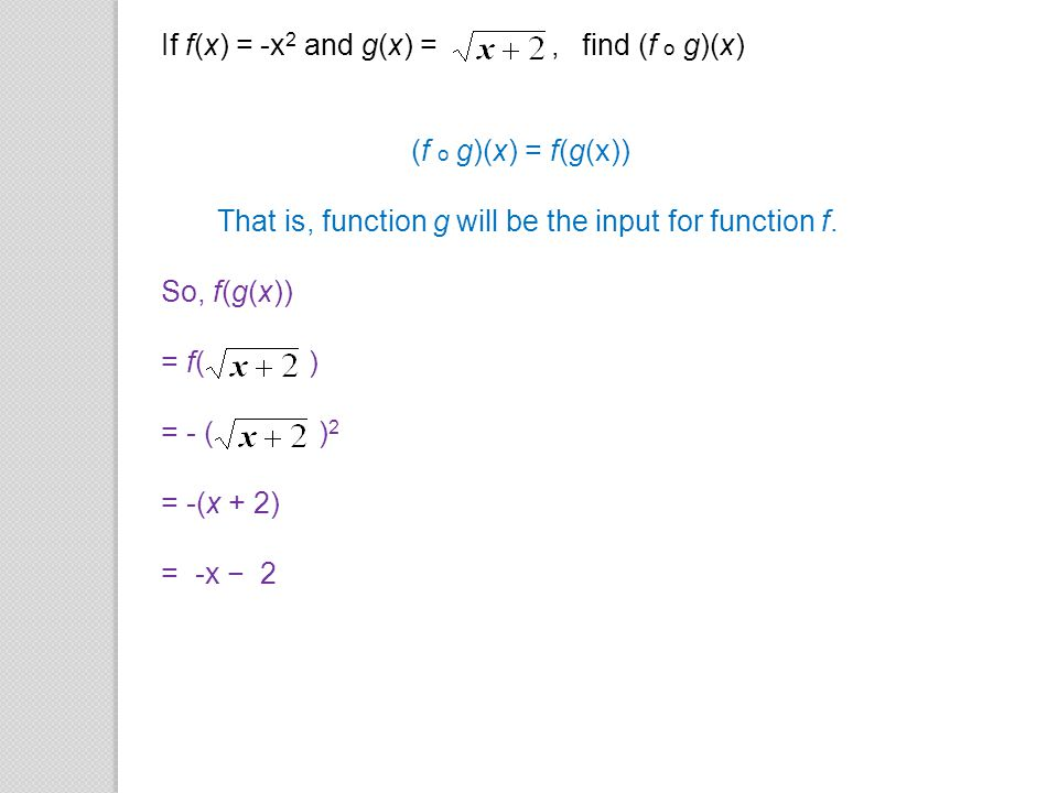 If f(x) = -x2 and g(x) = , find (f o g)(x)