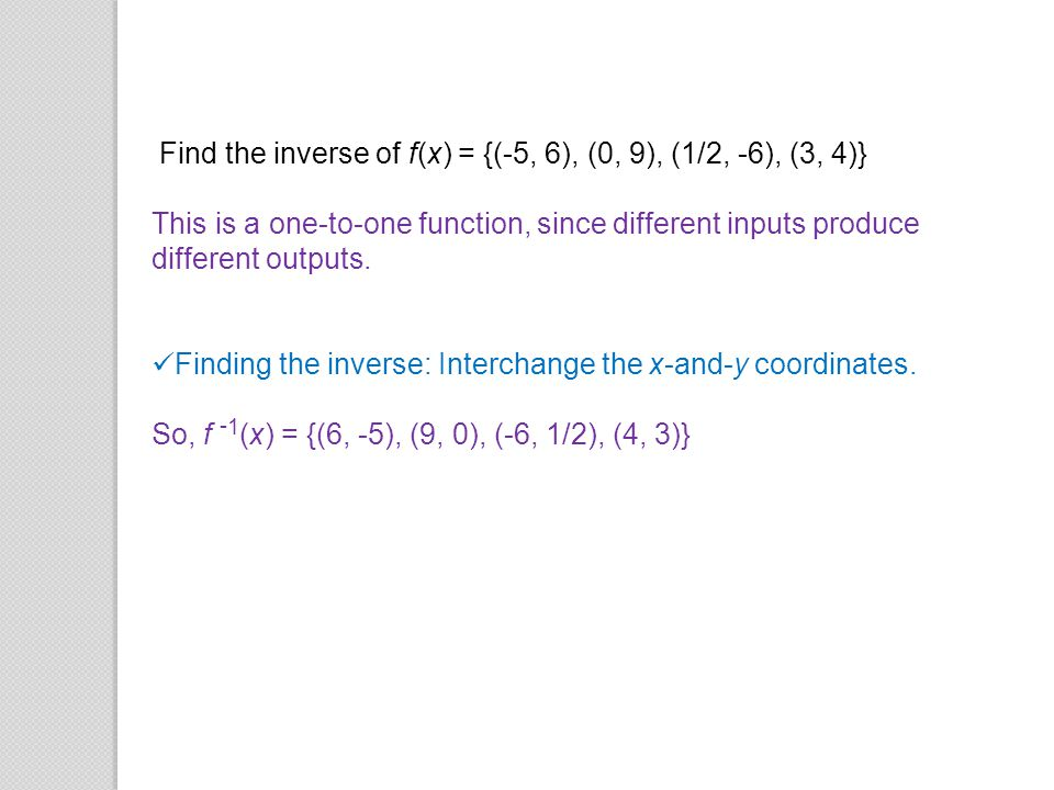 Find the inverse of f(x) = {(-5, 6), (0, 9), (1/2, -6), (3, 4)}