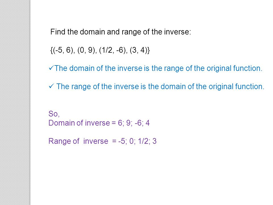 Find the domain and range of the inverse: