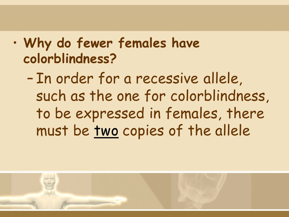 Why do fewer females have colorblindness