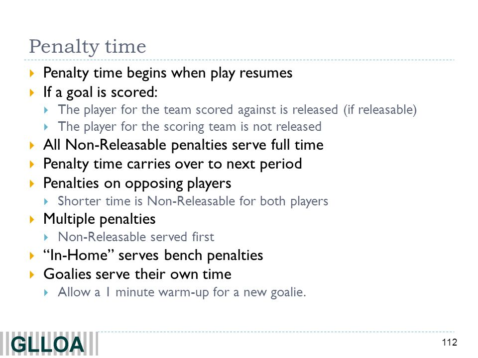 Penalty time Penalty time begins when play resumes