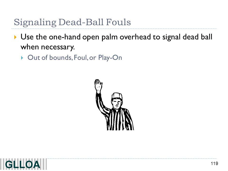 Signaling Dead-Ball Fouls