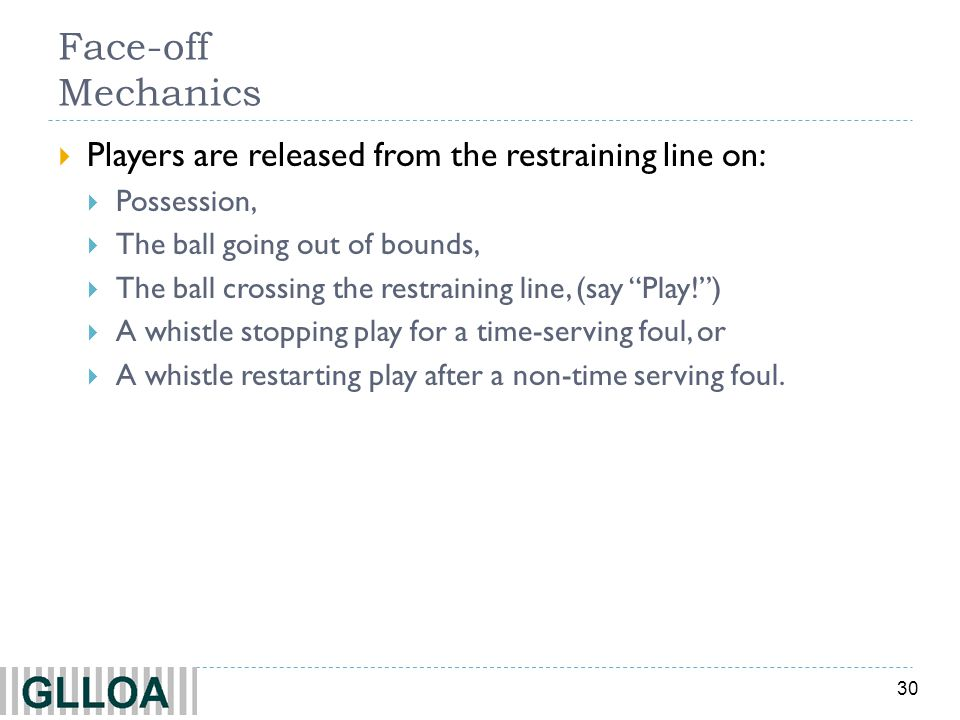 Face-off Mechanics Players are released from the restraining line on: