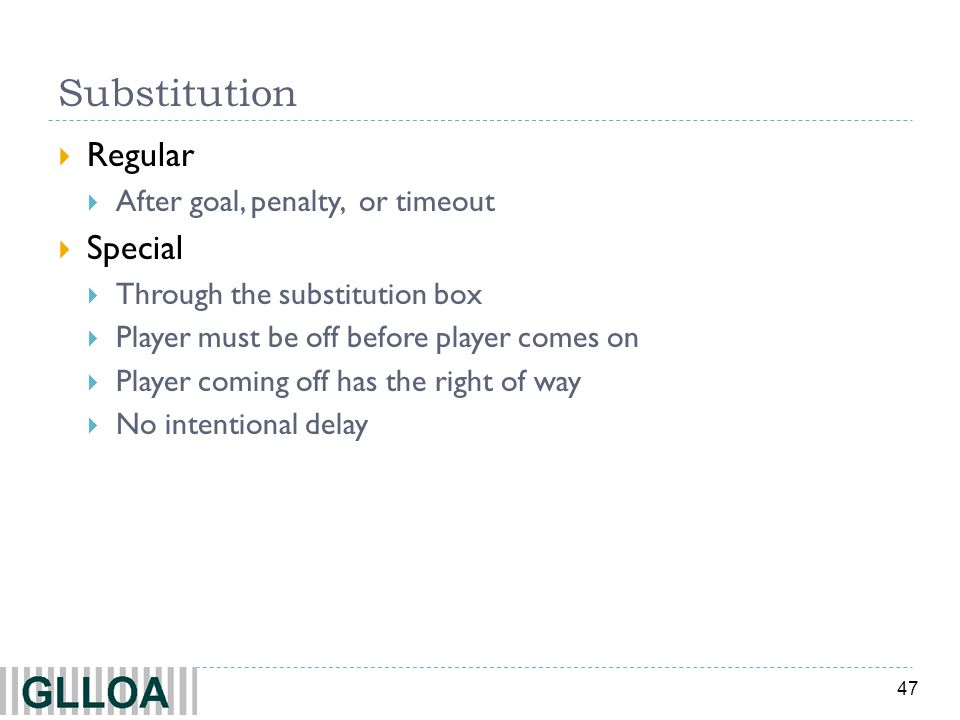 Substitution Regular Special After goal, penalty, or timeout