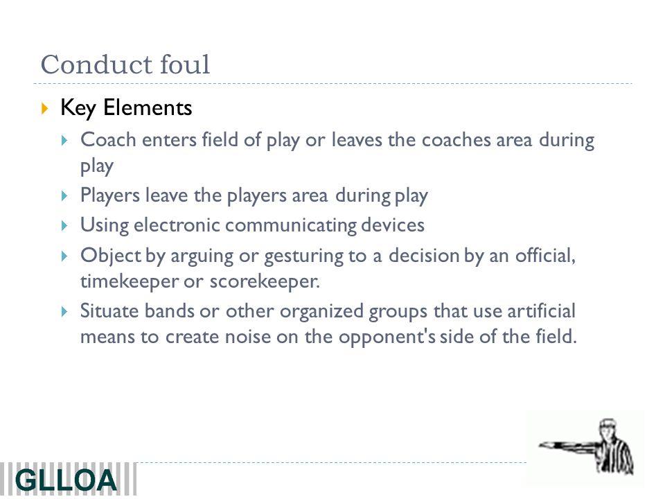 Conduct foul Key Elements