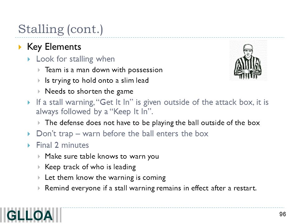 Stalling (cont.) Key Elements Look for stalling when