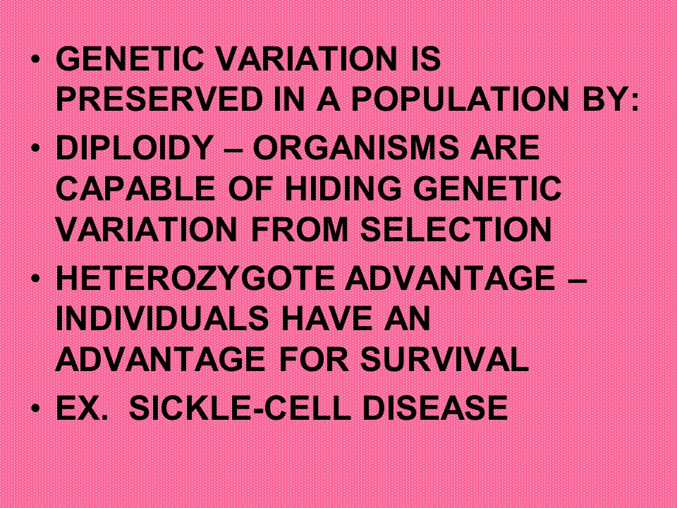 GENETIC VARIATION IS PRESERVED IN A POPULATION BY: