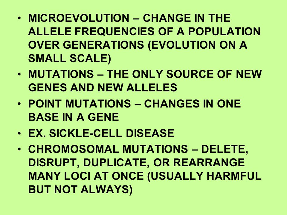 MICROEVOLUTION – CHANGE IN THE ALLELE FREQUENCIES OF A POPULATION OVER GENERATIONS (EVOLUTION ON A SMALL SCALE)